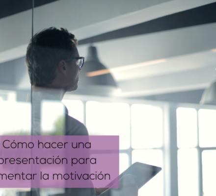 como hacer una presentacion para aumentar la motivacion
