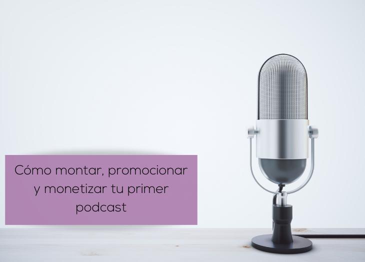 como monetizar primer podcast